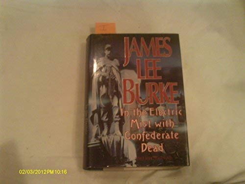 In The Elecrtric Mist With The Confederate Dead: Burke,James Lee