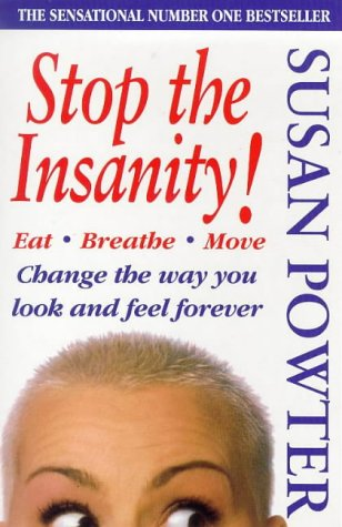 9781857973235: Stop the Insanity!: Change the Way You Look and Feel Forever