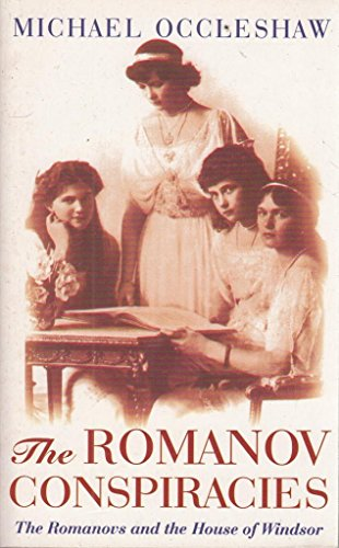 9781857974287: The Romanov Conspiracies: The Romanovs and the House of Windsor