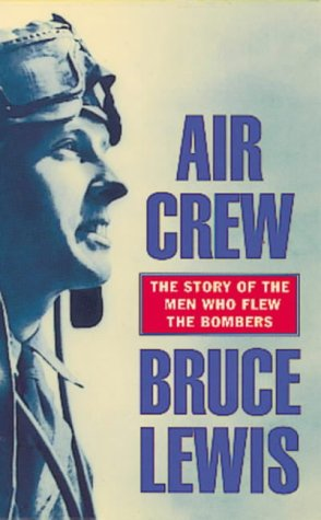 9781857974829: Aircrew: The Story of the Men Who Flew the Bombers