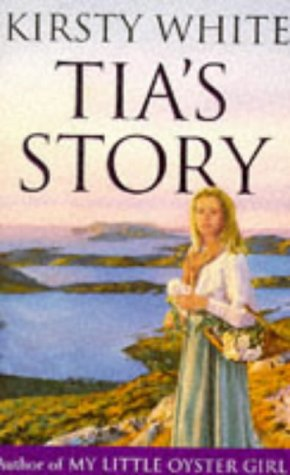 Tia's Story: White, Kirsty