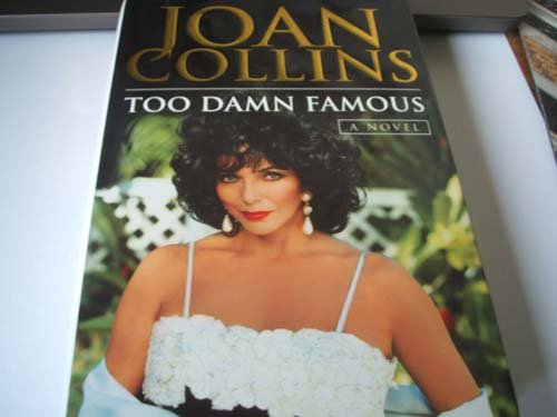 TOO DAMN FAMOUS (1857976355) by JOAN COLLINS