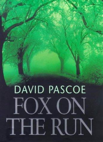 Fox on the Run: Pascoe, David