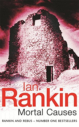 Mortal Causes : An Inspector Rebus Novel: Rankin, Ian