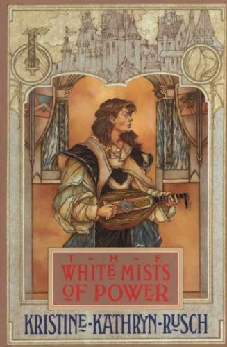 The White Mists Of Power: Kristine Kathryn Rusch