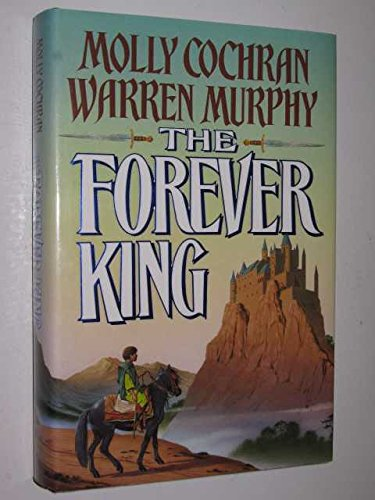 The Forever King.: Cochran, Molly ; Murphy