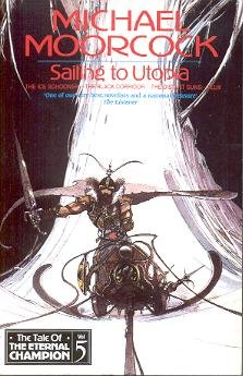 9781857980325: Sailing to Utopia (The tale of the Eternal Champion)