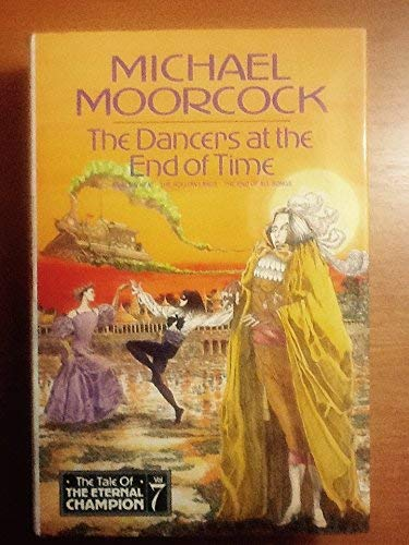 9781857980356: The Dancers at the End of Time (Tale of the Eternal Champion)
