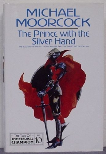 9781857980417: The Prince with the Silver Hand (Tale of the Eternal Champion)