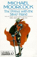 9781857980424: The Prince with the Silver Hand (The Tale of the Eternal Champion Vol 10)