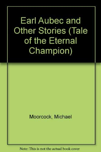 9781857980486: Earl Aubec and Other Stories (Tale of the Eternal Champion)
