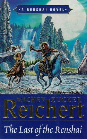 The Last of the Renshai (A Renshai Novel) (1857981529) by Reichert, Mickey Zucher