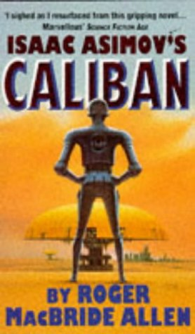 9781857981681: Isaac Asimov's Caliban