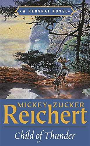 Child Of Thunder (Last Of The Renshai): Mickey Zucker Reichert