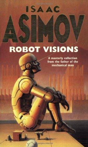 Robot Visions: Isaac Asimov