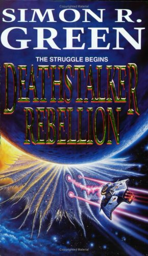Deathstalker Rebellion: Green, Simon R.