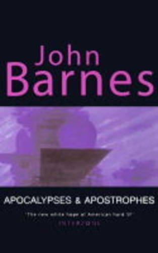 9781857984637: Apocalypses and Apostrophes: Short Fiction of John Barnes