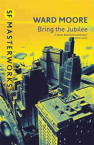 9781857987645: Bring The Jubilee (S.F. Masterworks)