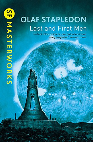 9781857988062: Last And First Men (S.F. MASTERWORKS)
