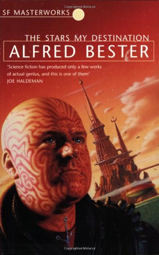The Stars My Destination (S.F. Masterworks) (1857988140) by Alfred Bester