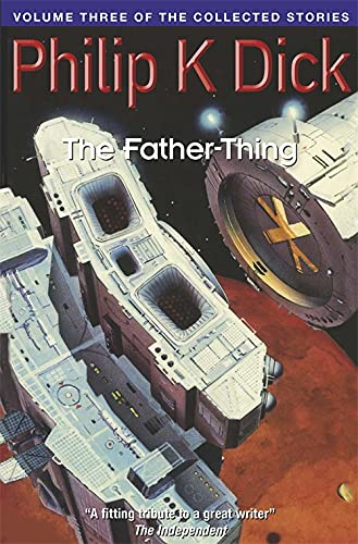 9781857988819: The Father-Thing: Volume Three Of The Collected Stories (Collected Short Stories of Philip K. Dick)