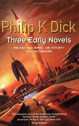 Three Early Novels: The Man Who Japed,: K. Dick, Philip