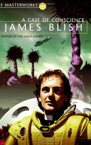 Case of Conscience (S.F. Masterworks): Blish, James