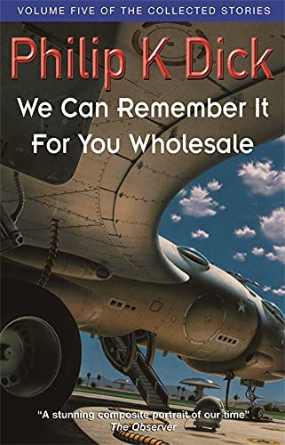 9781857989489: We Can Remember It for You Wholesale (Collected Stories: Volume 5)