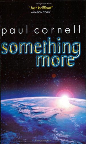 Something More (GollanczF.) (1857989597) by Paul Cornell