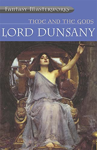 Time and the Gods (Paperback): Lord Dunsany