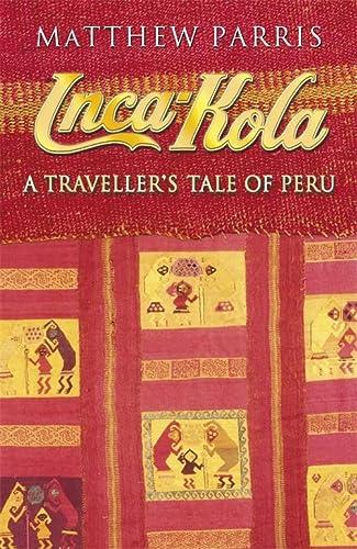 9781857990768: Inca Kola: A Traveller's Tale of Peru