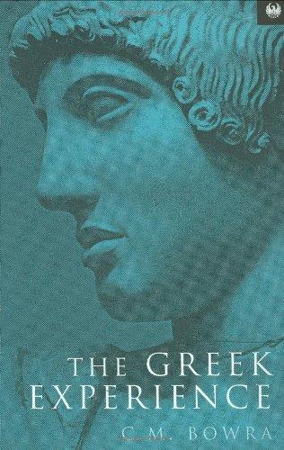 The Greek Experience: Bowra, C. M.