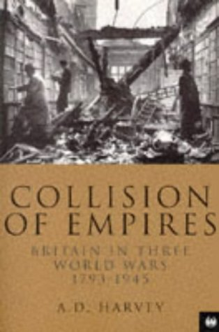Collision of Empires: Britain in Three World: D. Harvey, A.: