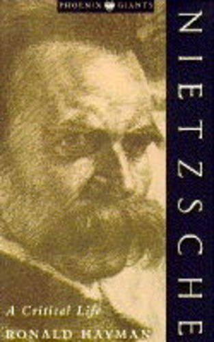 9781857991376: Nietzsche: A Critical Life (Phoenix Giants)