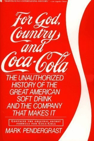 9781857991802: For God, country and Coca-Cola: the unauthorized history of the great American soft drink and the company that makes it