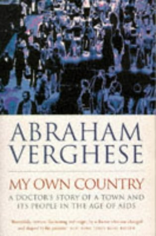 9781857992229: My Own Country: A Doctor's Story of a Town and Its People in the Age of AIDS