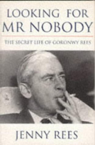 9781857992250: Looking For Mr Nobody: The Secret Life Of Goronwy Rees (Phoenix Giants)