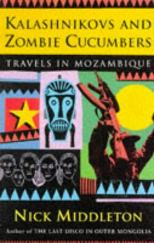 9781857992472: Kalashnikovs and Zombie Cucumbers: Travels in Mozambique