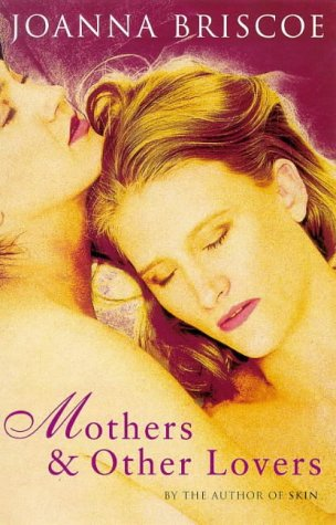 9781857992489: Mothers and Other Lovers