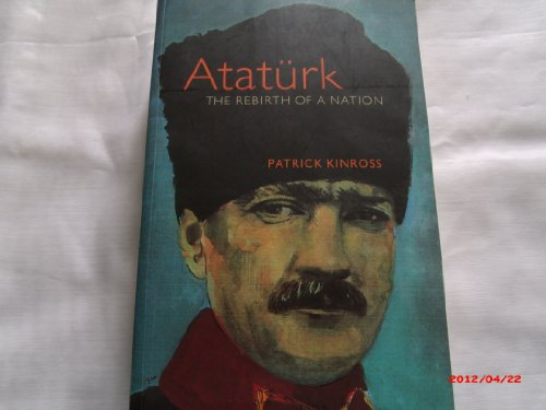 9781857992847: Ataturk: The Rebirth of a Nation (Phoenix Giants)