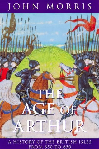 9781857992861: The Age Of Arthur - A History Of The British Isles From 350 - 650