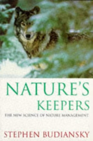 9781857994544: NATURE'S KEEPERS: THE NEW SCIENCE OF NATURE MANAGEMENT (PHOENIX GIANTS)
