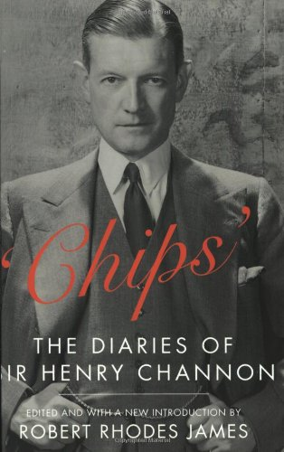 Chips': The Diaries of Sir Henry Channon: Channon, Sir Henry / Robert Rhodes James, Ed.