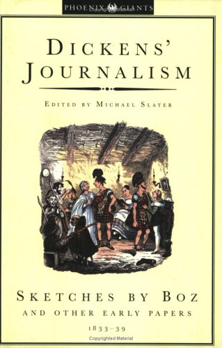 Sketches By Boz: Dickens Journalism Volume 1: Dickens, Charles. (