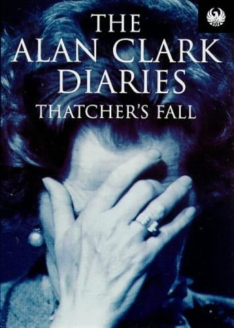 9781857995299: Diaries: Thatcher's Fall (Phoenix 60p paperbacks)