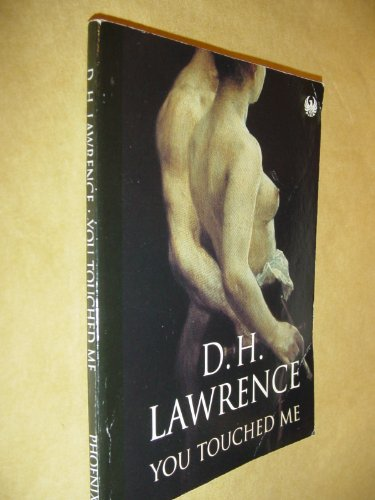 You Touched Me (Phoenix 60p paperbacks): Lawrence, D.H.