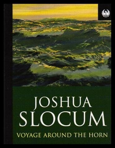 Voyage Around the Horn (Phoenix 60p paperbacks): Joshua Slocum