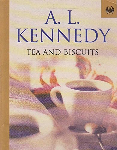 Tea and Biscuits (Phoenix 60p paperbacks): Kennedy, A. L.