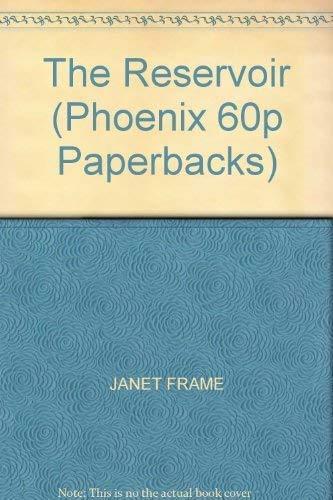 The Reservoir (Phoenix 60p Paperbacks): JANET FRAME