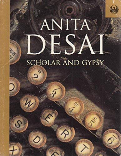 Scholar and Gypsy (Phoenix 60p paperbacks): Desai, Anita